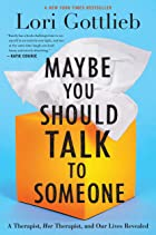 Cover image of Maybe You Should Talk to Someone by Lori Gottlieb