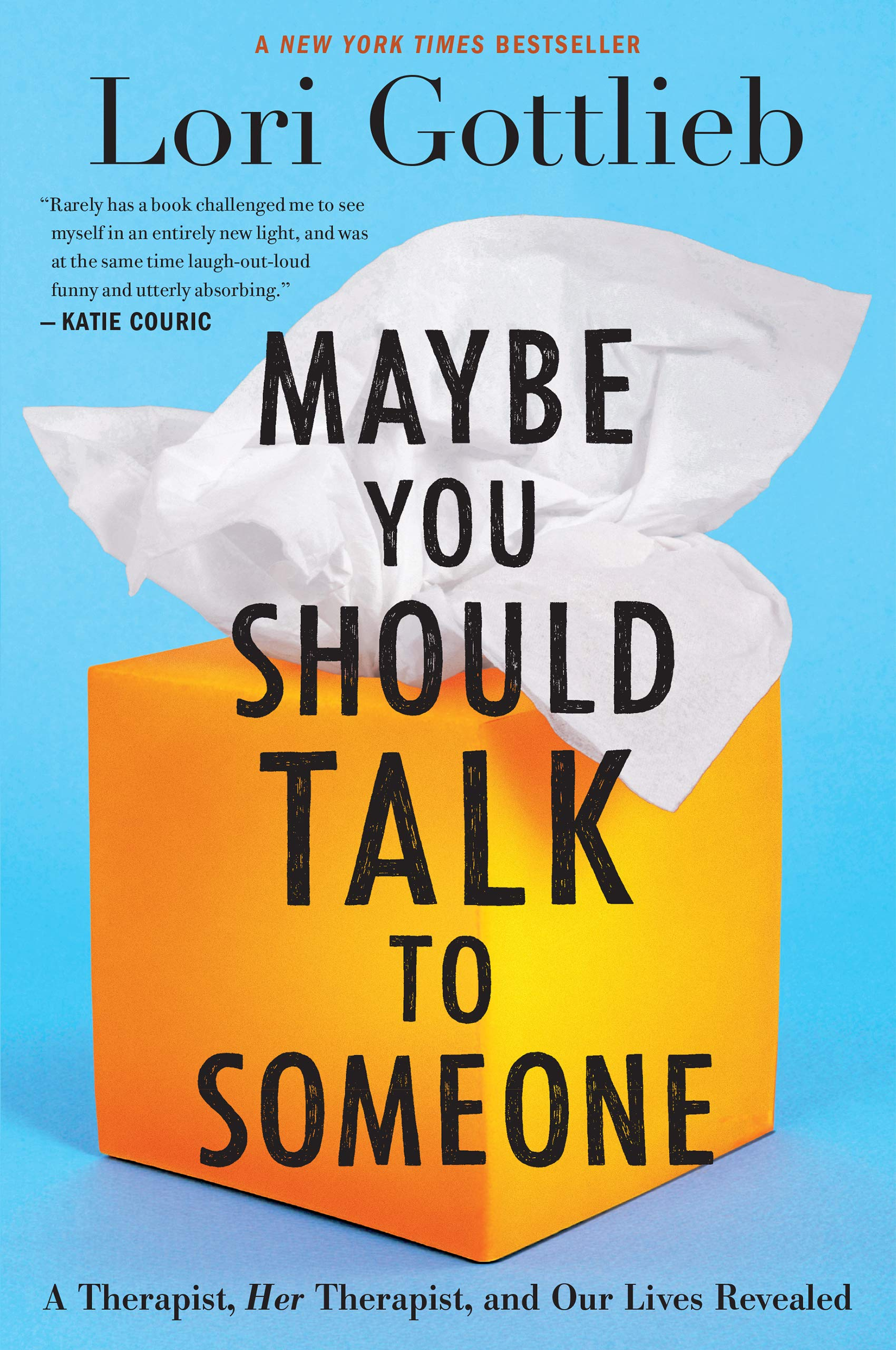 Maybe You Should Talk to Someone: A Therapist, HER Therapist, and Our Lives  Revealed - Kindle edition by Gottlieb, Lori. Health, Fitness & Dieting  Kindle eBooks @ Amazon.com.