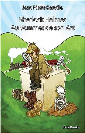 Sherlock Holmes - Au Sommet de son Art (PETITE COLLECTI) (French Edition)