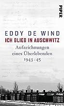Ich blieb in Auschwitz: Aufzeichnungen eines Überlebenden 1944-45 (German Edition)