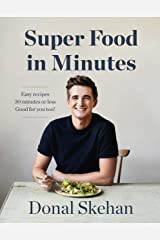 Donal's Super Food in Minutes: Easy Recipes. 30 Minutes or Less. Good for you too! Kindle Edition