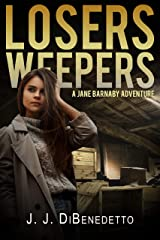 Losers Weepers (The Jane Barnaby Adventures Book 2) Kindle Edition