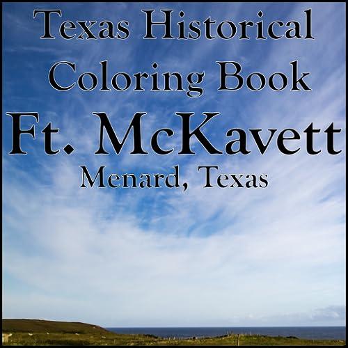 Coloring Texas History - Ft. McKavett, Menard, Tx