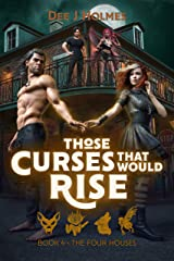 Those Curses That Would Rise: The Four Houses Book 4 Kindle Edition