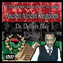 Ancient African Kingdoms  - Dr. Delbert Blair
