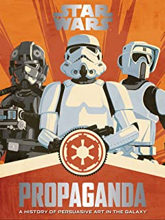 Star Wars Propaganda: A History of Persuasive Art in the Galaxy (English Edition)