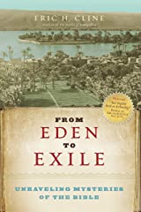 From Eden to Exile: Unraveling Mysteries of the Bible Kindle Edition