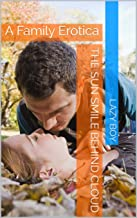 The Sun Smile Behind Cloud: A Family Erotica
