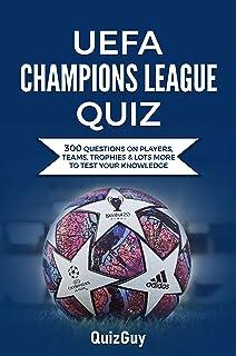 مسابقه لیگ قهرمانان یوفا: 300 سوال در مورد بازیکنان ، تیم ها ، تروفی ها