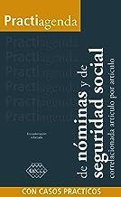 Practiagenda de nóminas y de seguridad social 2017: correlacionada artículo por artículo con casos prácticos