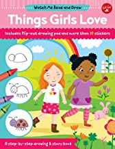 Watch Me Read and Draw: Things Girls Love: A step-by-step drawing & story book