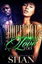 A Dopegirl Needs Love Too: A Hood Love Story