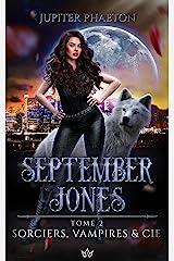 Sorciers, Vampires et Cie (September Jones t. 2) Format Kindle