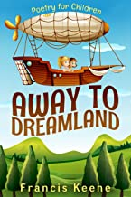 Away to Dreamland: Poetry for Children (Bedtime stories, fun rhyming poetry, educational, young readers, animals, fairies, mammals, beginner readers)