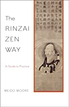 the rinzai zen way a guide to practice