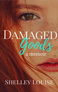 Damaged Goods a Memoir