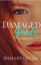 Damaged Goods a Memoir