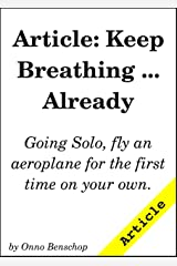 Article: Keep Breathing ... Already: Flying an ultralight on your own for the first time. Kindle Edition