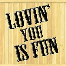 Lovin' You Is Fun - Single