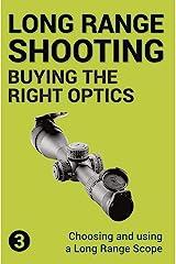 Precision Long Range Shooting And Hunting: Choosing and using a Long Range Rifle Scope (English Edition) Formato Kindle