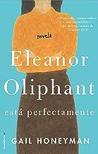 Eleanor Oliphant está perfectamente / Eleanor Oliphant is Completely Fine (Spanish Edition)