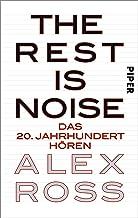 The Rest is Noise: Das 20. Jahrhundert hören (German Edition)