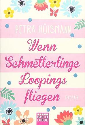 Wenn Schetterlinge Loopings fliegen Roan HaburgReihe Band 2 by Petra Hülsmann