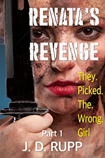 Renata's Revenge: They. Picked. The. Wrong. Girl.