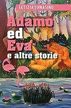 Adamo ed Eva ed altre storie (Italian Edition)