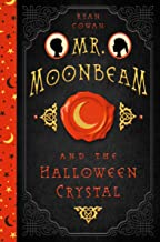 Mr. Moonbeam and the Halloween Crystal PDF