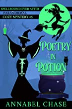 Poetry in Potion (Spellbound Ever After Paranormal Cozy Mystery Book 5)