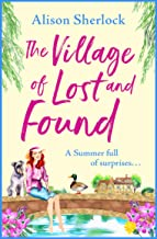 The Village of Lost and Found: The perfect uplifting, feel-good read for 2021 (The Riverside Lane Series Book 2) (English ...