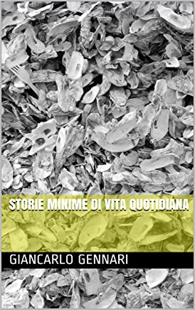 Storie minime di vita quotidiana (Poesie Vol. 1)