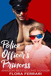 Police Officer's Princess: A Single Dad, Brother's Best Friend, Police Officer Romance (A Man Who Knows What He Wants Book 31)