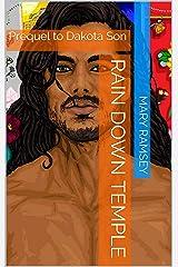 Rain Down Temple: Prequel to Dakota Son Kindle Edition