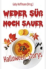 Weder süß noch sauer: Halloween-Storys Kindle Ausgabe