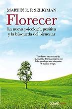 Florecer: La nueva psicología positiva y la búsqueda del bienestar (Estar bien) (Spanish Edition)