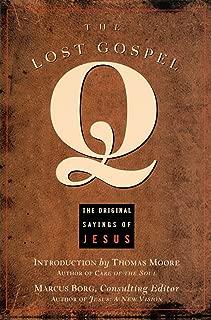 The Lost Gospel Q: The Original Sayings of Jesus