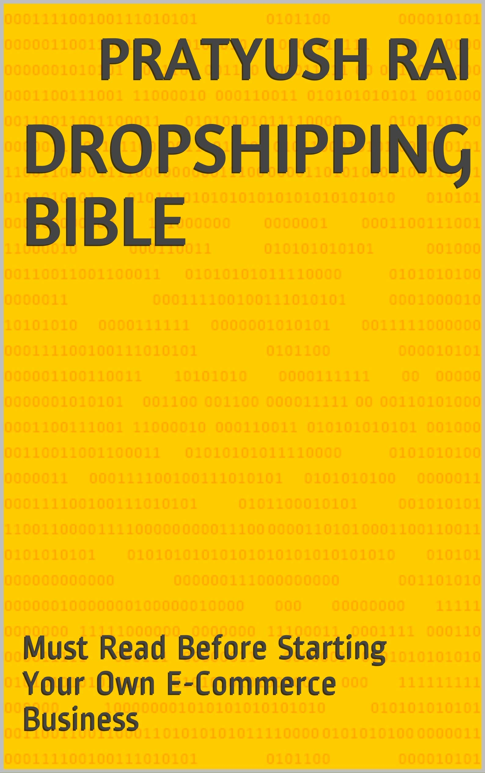DROPSHIPPING BIBLE: Must Read Before Starting Your Own E-Commerce Business