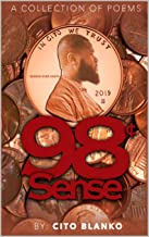 98 Sense: 98 Sense  A Collection of Poems by Cito Blanko (98 Cents)