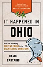 It Happened in Ohio: Stories of Events and People that Shaped Buckeye State History (It Happened In Series)