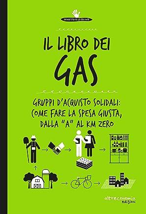 """Il libro dei Gas:  Gruppi dacquisto solidali: come fare la spesa giusta, dalla """"a"""" al Km zero (Io lo so fare)"""
