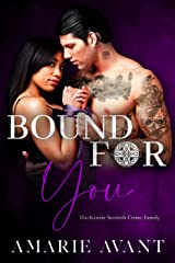 Bound For You: A Standalone Dark Captive Romance (MacKenzie Crime Family) Kindle Edition