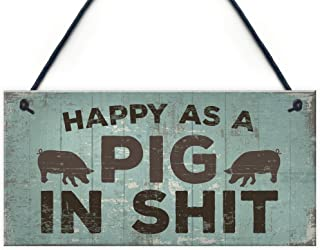 Happy As A Pig In Sht Hanging Wall Plaque Shabby Chic Garage Fence Garden Gate Sign