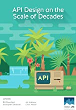API Design on the Scale of Decades: Learn How to Architect and Design Long-lasting APIs