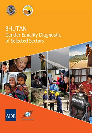 Bhutan: Gender Equality Diagnostic of Selected Sectors (Country Gender Assessments) (English Edition)