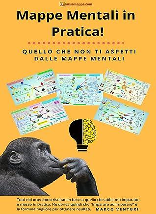 Mappe Mentali in Pratica: Come ho riassunto e sintetizzato oltre 300 libri divertendomi