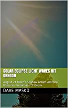 Solar Eclipse Light Waves Hit Oregon: August 21 Moon's Shadow Across America Obscures Predictions of Doom