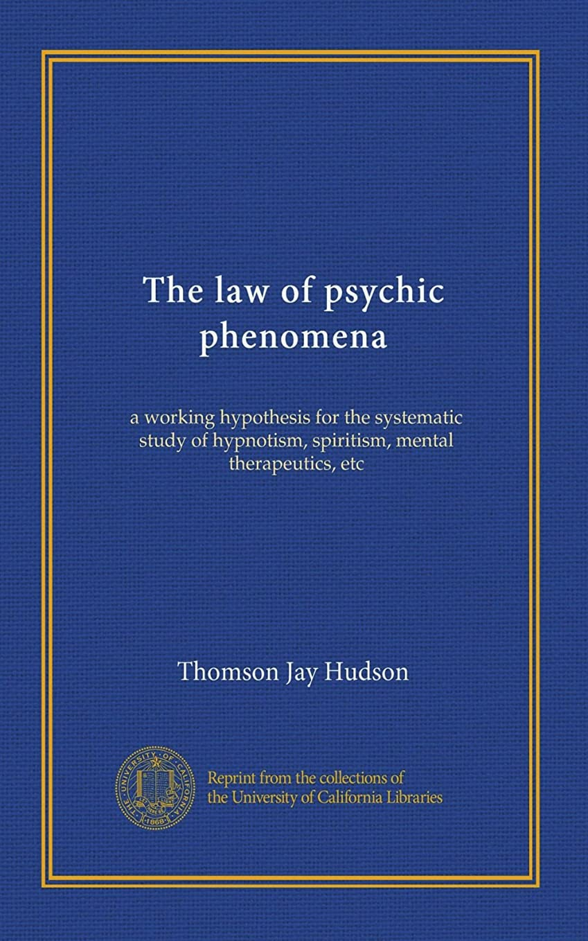 シルクカプラー気質The law of psychic phenomena: a working hypothesis for the systematic study of hypnotism, spiritism, mental therapeutics, etc
