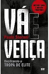 Va e Venca. Decifrando a Tropa de Elite (Em Portugues do Brasil) Paperback